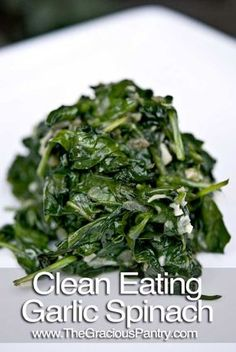 Clean Eating Garlic Spinach Ingredients 1 large shallot, diced 3 cloves garlic, diced 1 tbsp. olive oil 4 cups fresh spinach Directions Step 1 – Place the shallot and garlic in a pan with the olive oil and sauté for 1-2 minutes. Step 2 – Add the spinach and cook until it is properly wilted.