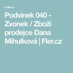 Podvinek 040 - Zvonek / Zboží prodejce Dana Mihulková   Fler.cz