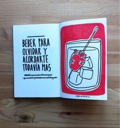 """""""Beber para olvida y acordarte todavía mas"""" (Alfonso Casas)."""