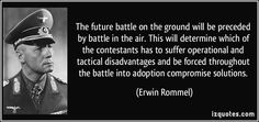 quote-the-future-battle-on-the-ground-will-be-preceded-by-battle-in-the-air-this-will-determine-which-of-erwin-rommel-157503.jpg (850×400)
