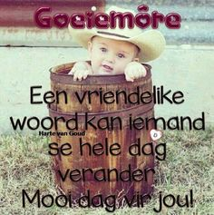 Good Morning Wishes, Morning Messages, Afrikaanse Quotes, Goeie More, Good Night Quotes, Motivation, Mornings, Bonsai, Palm
