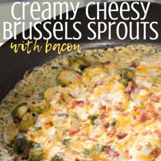 Creamy Cheesy Brussels Sprouts With Bacon - Drugstore Divas