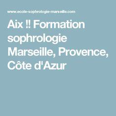 Aix !! Formation sophrologie Marseille, Provence, Côte d'Azur