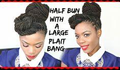 Loc Hairstyle Tutorial: Half Bun with a Plait Bang