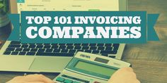 Top 101 Invoicing Companies for Small Business Owners