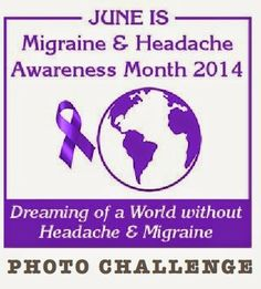 Join us each day in June 2014 for the Migraine & Headache Awareness Month Photo Challenge #MHAM #MHAM14