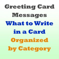 Examples of what to write in many different types of greeting cards!