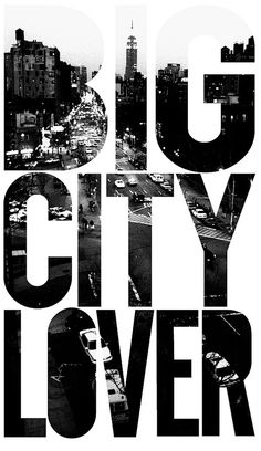 Big city lover . Never been there but, dream wise.