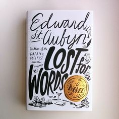 Lettering and Illustration for cover of Edward St. Aubyn novel, Lost for Words by Libby Vander Ploeg Typography Letters, Graphic Design Typography, Lettering Design, Hand Typography, Creative Typography, Book Cover Design, Book Design, Type Design, Print Design