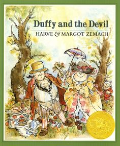 """""""Squire Lovel of Trove had no wife."""" - Duffy and the Devil by Harve & Margot Zemach; a retelling of the classic Rumpelstiltskin"""