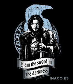 A Game of Thrones Jon Snow t-shirt by inaco. I am The Sword in The Darkness. Dessin Game Of Thrones, Game Of Thrones Tattoo, Game Of Thrones Quotes, Game Of Thrones Art, Jon Snow Quotes, Los Rolling Stones, Game Of Thones, Desenhos Harry Potter, King In The North