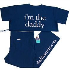 Scrubs for daddy to wear at the hospital :) XXL    Daddyscrubs.com.   $54