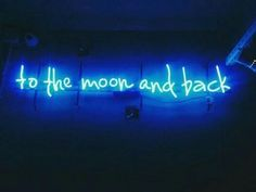 """reversedbeat: """" """"to the moon and back"""" Blue Aesthetic // More Here """" Blue Aesthetic Dark, Aesthetic Colors, Aesthetic Images, Tumblr Neon, Neon Azul, Neon Licht, Neon Quotes, Everything Is Blue, Ex Machina"""