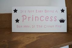 It's Not Easy Being A Princess But Hey, If the Crown Fits - For Her - Your Little Princess - Childrens picture - Timber Wall Plaque Handmade by WoodAlwaysWorks on Etsy