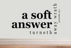 A soft answer turneth away wrath Proverbs por WallDecalsAndQuotes