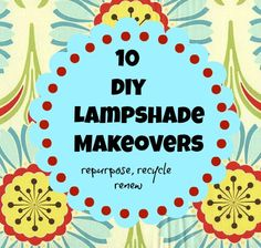 lampshade makeovers, easy diy