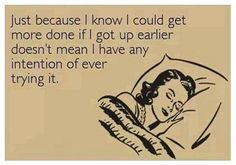 Lol....I get up early everyday!!  I get one day to sleep a little later!!