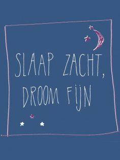 Slaap zacht, droom fijn