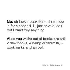 One time I went to the bookstore to get this new book I have been wanting. I left with 14 books Books And Tea, I Love Books, Good Books, Books To Read, My Books, Book Memes, Book Quotes, Game Quotes, Fandoms Unite