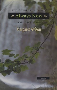 Always Now THE COLLECTED POEMS VOLUME TWO, Margaret Avison