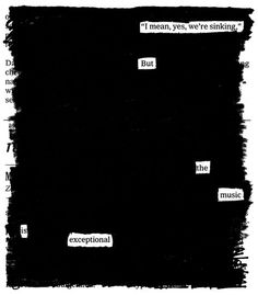 """Overheard on the Titanic,"" a newspaper blackout poem by Austin Kleon."
