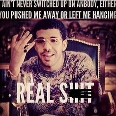 Keep it real! u lied led me tobelive thur was sum reconection. Drake Quotes, Bitch Quotes, Sassy Quotes, Me Quotes, Qoutes, Keep It Real, Real Talk, Liking Someone Quotes, You Pushed Me Away