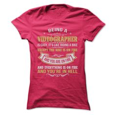 BEING A VIDEOGRAPHER AWESOME T SHIRTS
