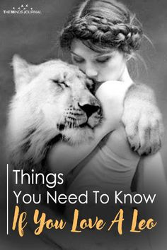 Things You Need To Know If You Love A Leo - https://themindsjournal.com/love-a-leo/