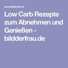 Low Carb Rezepte zum Abnehmen und Genießen - bildderfrau.de