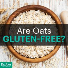 Are Oats Gluten-Free? - Dr. Axe