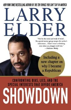 Buy Showdown: Confronting Bias, Lies and the Special Interests That Divide America by Larry Elder and Read this Book on Kobo's Free Apps. Discover Kobo's Vast Collection of Ebooks and Audiobooks Today - Over 4 Million Titles! New Books, Books To Read, Political Books, Special Interest Groups, American Life, New Chapter, Bestselling Author, Larry, Black Men