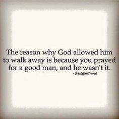 You prayed for a good man.