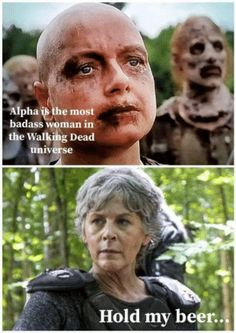 Alpha Is the Most Badass Woman in the Walking Dead Universe Hold My Beer Alpha Meet Carol Walking Dead Funny, Walking Dead Zombies, Walking Dead Season 9, Fear The Walking Dead, The Walking Dead Merchandise, Twd Memes, Funny Memes, Dead Inside, Zombies