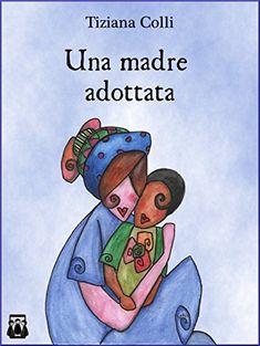 eBook Una madre adottata di Tiziana Colli