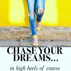 Quotes to live by HUIDRIE MARAIS Chase Your Dreams, Quotes To Live By, Dreaming Of You, Stylists, High Heels, Skinny Jeans, Style, Fashion, Swag
