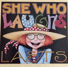 She Who Laughs Last- Mary Engelbreit Artwork Magnet