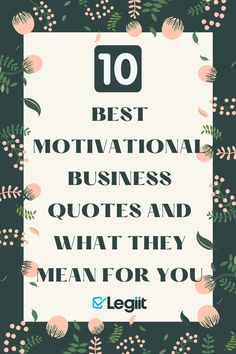 Whether you're in a slump or just looking for your daily dose of inspiration, here are 10 of the best motivational business quotes to help you get out of bed and start taking action. They come from entrepreneurs, influencers, and figureheads from all walks of life and throughout history. And even though the speakers may have passed on this wisdom in a particular context, each quote has one thing in common: they have lasting implications for business owners looking to succeed. Business Motivational Quotes, Business Quotes, Getting Out Of Bed, Speakers, Walks, Meant To Be, Action, Wisdom