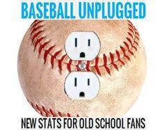 Baseball Unplugged