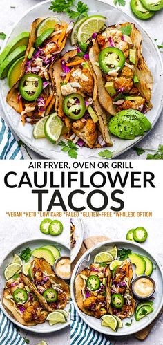 TheseCauliflower Tacosare easy to make with air fried, grilled or roasted cauliflower, cabbage and jalapeño drizzled with an avocado lime crema. They're gluten-free, paleo, vegan, grain-free, low carb and perfect for a light and healthy lunch or dinner! Serve them in a bowl or over jicama, coconut or lettuce wraps to make them Whole30 compliant.