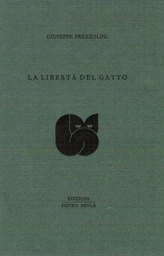 """""""La libertà del gatto"""" by Giuseppe Prezzolini - Pub. Henry Beyle, 2012 - book cover"""