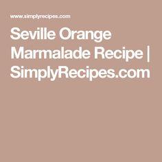 Seville Orange Marmalade Recipe   SimplyRecipes.com