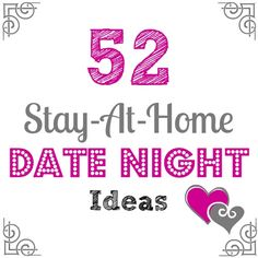 52 Stay At Home Date Night Ideas - Go Cheap or Go Home. Will look at this later