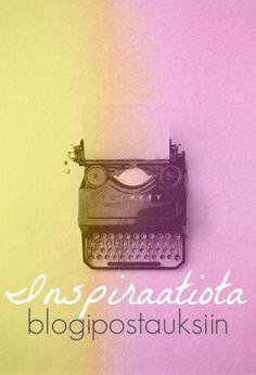 Miten keksiä kirjoitettavaa blogiin? Blogi-inspiraatiota, Blogi, bloggaus, bloggaaminen, blogiohjeita