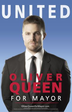 Arrow  Finally, here's a promotional poster for Oliver Queen's mayoral election campaign released as viral marketing for Arrow's return.