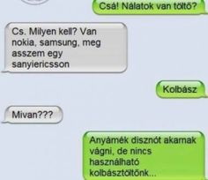 Lool gyerekeeek Funny Conversations, Minden, Funny Messages, Funny Pins, Just For Laughs, Funny Moments, Haha, Have Fun, Funny Pictures