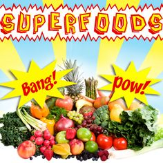 Superfoods You Need Now