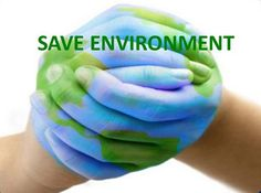 Save the Environment, Save Life