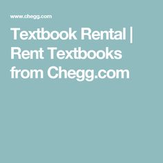 Textbook Rental | Rent Textbooks from Chegg.com