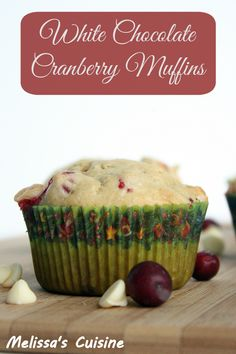 White Chocolate Cranberry Muffins perfect for Christmas morning!