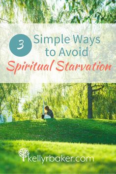 Signs of spiritual starvation will ensue when we continue in a season of snacking on God's Word. Read three ways to avoid it and thrive.